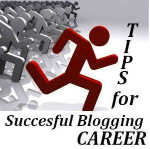 Tips for Become a Successful Blogging Career