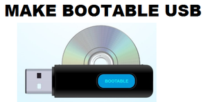 How to make Bootable USB for Installing Windows