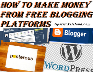 Best Ways to Make Money from Free Blogging Platforms