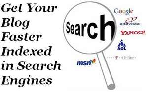 Get Your Blog Faster Indexed in Search Engines