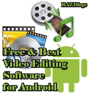 Free Best Video Editing Software for Android Smartphones