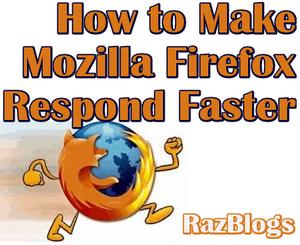 Make Mozilla Firefox Respond Faster