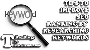 Tips to Improve SEO Ranking by Researching Keywords
