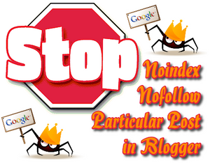 How to Noindex Nofollow Particular Post in Blogger (Blogspot)