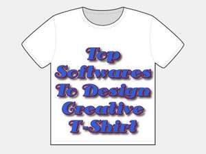 Top Softwares to Design Creative T-Shirt by Own & Explore Artwork