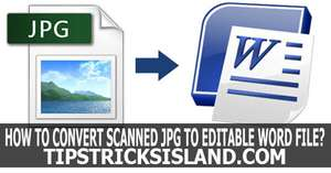 convert Scanned JPEG to Editable Word