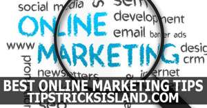 Free, Easy & Best Online Internet Marketing Tips