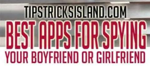 Best Apps for Spying on your Boyfriend or Girlfriend - An