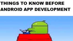 things you need to remember before building an android application