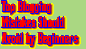 Blogging Mistakes Should Avoid