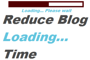 Tips to Reduce Loading Time of Blog