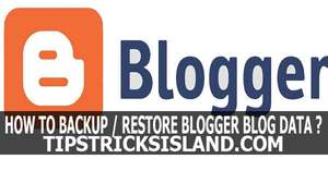 How to Backup and Restore Blogger's Blog Data