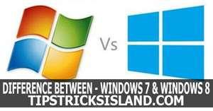 Difference between Windows 8 & Widows 7