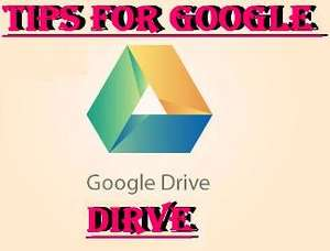 Few Tips for Google Drive