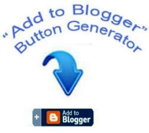 Make Your Own Add to Blogger Button