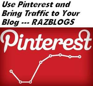 Use Pinterest and Bring Traffic to Your Blog