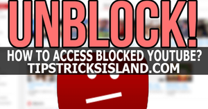 how to access blocked youtube